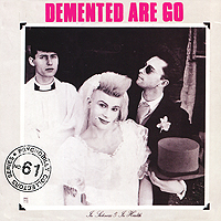 "Demented Are Go In Sickness & In Health Track) Исполнитель ""Demented Are Go"" инфо 3958b."